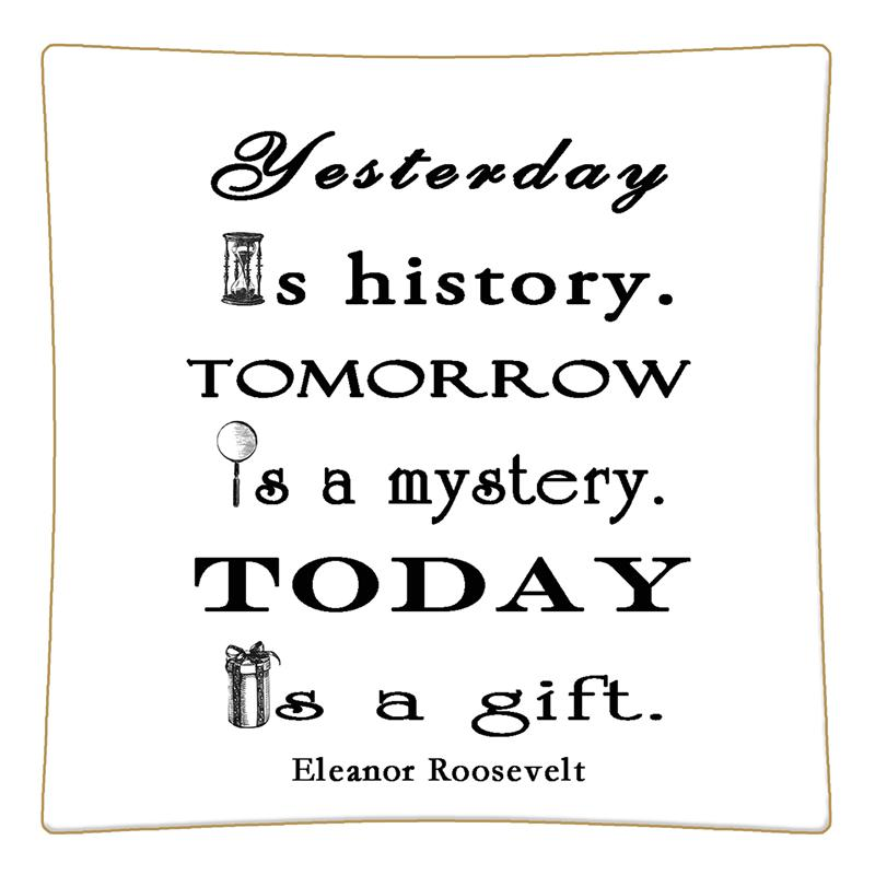 P8276 Yesterday Is History Tomorrow A Mystery Today Is A Gift Eleanor Roosevelt Coloring Pages
