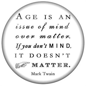 Pw8280 Age Is An Issue Of Mind Over Matter Mark Twain Quote Paperweight