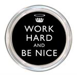 C2458 - Work Hard and Be Nice Black Coaster