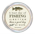 C8377-A bad day of fishing is better than a good day of work.  Anonymous Coaster