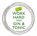 C8286- Work Hard Then Gin and Tonic Coaster