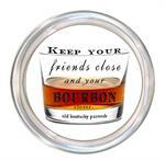C8288-Keep your friends close and your Bourbon closer Coaster