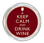 C8332- Keep Calm and Drink Wine Coaster