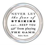 C8338- Never let the fear of striking out keep you from playing the game Coaster  Babe Ruth