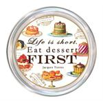 C8352- Life is short. Eat dessert first.. Jacques Torres Coaster