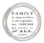 C8356-Family - We may not have it all together, but togther we have it all Coaster