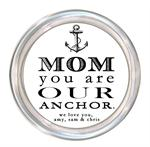 C8444-Mom You Are Our Anchor Coaster