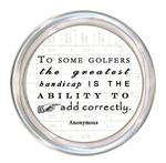 C8370 To some golfers, the greatest handicap is the ability to add correctly. Coaster  Anonymous