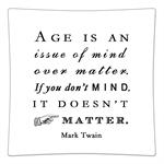 P8280-Age is an issue of mind over matter. If you don't mind, it doesn't matter. Mark Twain Quote Decoupage Plate