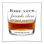 P8288-Keep your friends close and your Bourbon closer Decoupage Plate