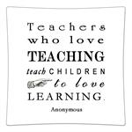 P8339-Teachers who love teaching teach children to love learning   Anonymous Decoupage Plate