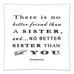 P8341 There is no better friend than a sister. And there is no better sister than you. Decoupage Plate  Anonymous