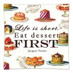 P8352- Life is short. Eat dessert first.. Jacques Torres Decoupage Plate