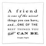 P8355-A friend is one of the nicest things you can have, and one of the best things you can be. Douglas Pagels Decoupage Plate