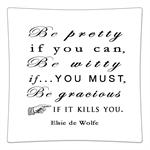 P8361 Be pretty if you can, Be Witty if you must, but Be gracious if it kills you. Elsie de Wolfe Decoupage Plate