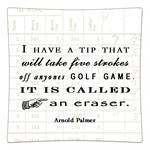 P8372 - I have a tip that will take five strokes off anyone's golf game. It's called an eraser. Decoupage Plate  Arnold Palmer