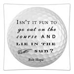 P8374 -Isn't it fun to go out on the course and lie in the sun? Bob Hope Decoupage Plate