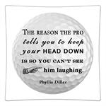P8375-The reason the pro tells you to keep your head down is so you cant see him laughing - Phyllis Diller Plate