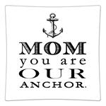 P8444-Mom You Are Our Anchor Plate
