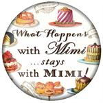 PW8316-What happens with Mimi stays with Mimi Paperweight