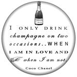 PW8330-I only drink Champagne on two occasions when I am in love and when I am not Coco Chanel Paperweight