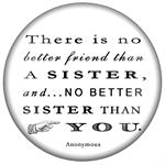 PW8341-There is no better friend than a sister And there is no better sister than you Paperweight-Anonymous