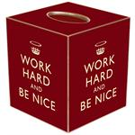 TB2456-Red Work Hard and Be Nice Tissue Box Cover