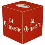 TB2537 - Be Optimistic Tissue Box Cover