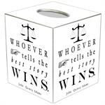 TB8385-Whoever Tells The Best Story Wins Tissue Box Cover