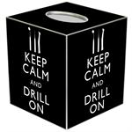 TB8396 - Keep Calm and Drill On Dentist Tissue Box Cover