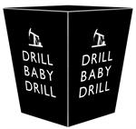 WB8262-Drill Baby Drill On Shore Wastepaper Basket