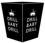 WB8263-Drill Baby Drill Off Shore Wastepaper Basket